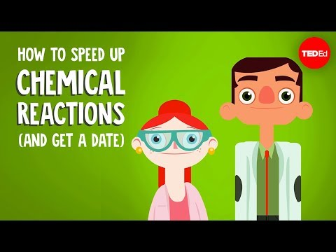 How to speed up chemical reactions (and get a date) - Aaron Sams