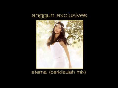 Anggun - Eternal (Berkilaulah Mix)