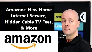CCT - Amazon's New Home Internet Service, Hidden Cable TV Fees, & More