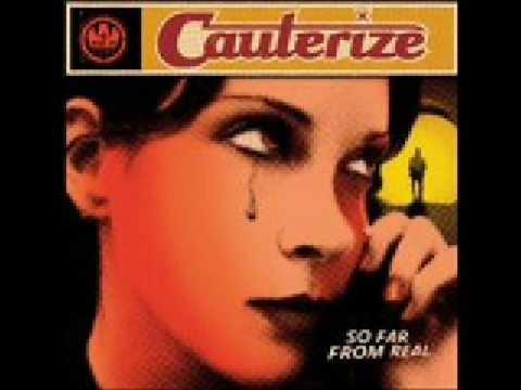 Cauterize - My Everything
