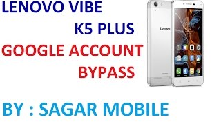 Lenovo Vibe K5 Plus Google Account Bypass