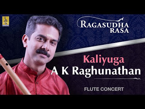 Kaliyuga A Flute Concert By A.K.Raghunadhan