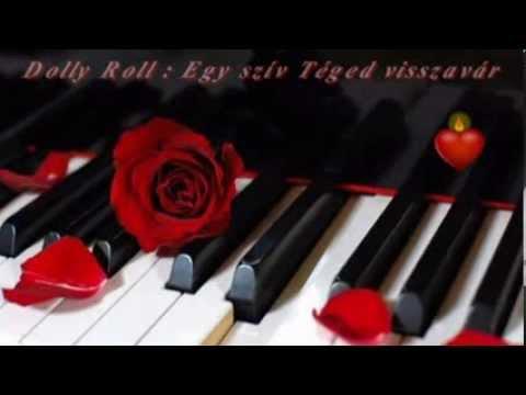 Dolly Roll - Egy Szív Téged Visszavár