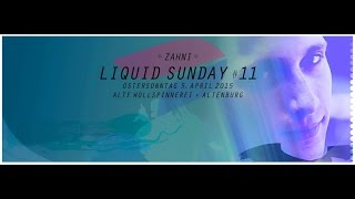 Zahni Live @ Liquid Sunday#11 05.04.2015