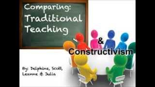 Comparing: Traditional Teaching & Constructivism