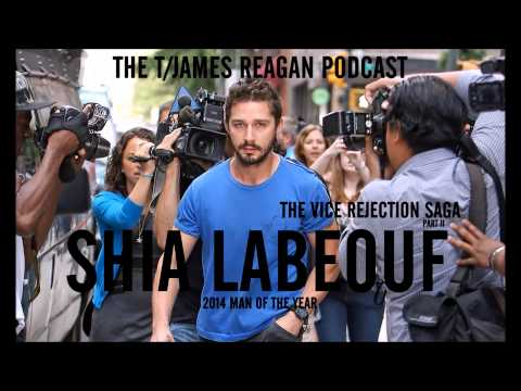 The Vice Rejection Saga pt II- Shia LaBeouf: 2014 Man of The Year