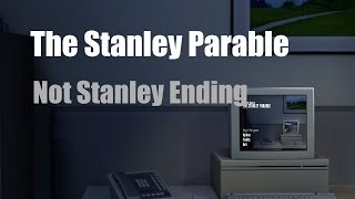 The Stanley Parable - Not Stanley Ending