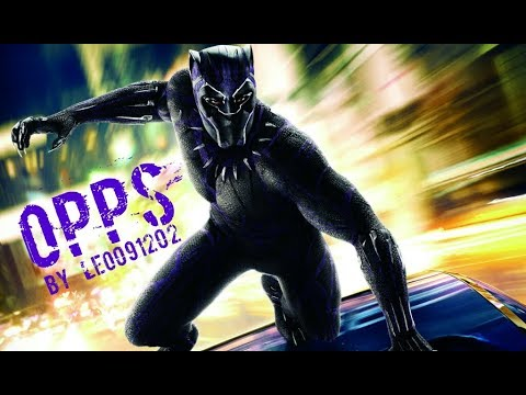 OPPS - BLACK PANTHER Music Video