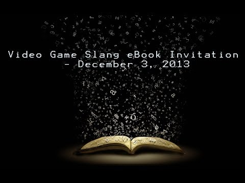 Video Game Slang eBook Invitation - December 3, 2013