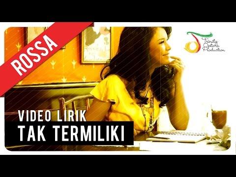 download lagu ROSSA - Tak Termiliki gratis