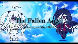 The Fallen Angel | Gachaverse Mini-Movie | {RE-RE-UPLOAD|