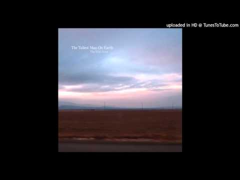 Tallest Man On Earth - Troubles Will Be Gone