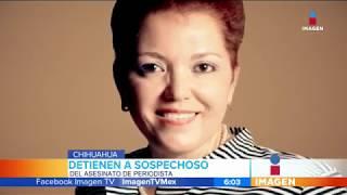 Detienen al autor intelectual del asesinato de Miroslava Breach | Noticias con Francisco Zea