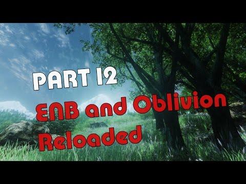 TES IV : Oblivion 2017 Ultimate Graphics Tutorial - Part 12: ENB and Oblivion Reloaded