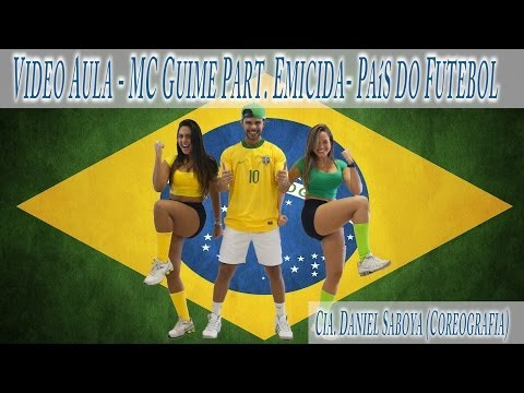 Video Aula - MC Guime Part. Emicida - País do Futebol Cia. Daniel Saboya (Coreografia)
