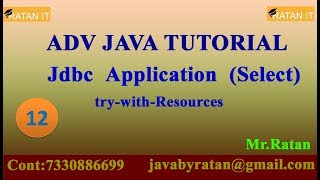 ADV JAVA || video class - 12 || JDBC Application : try-with-Resources || By Ratan sir