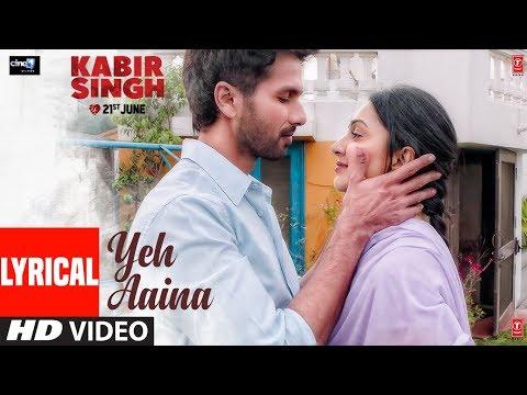 Download Lagu  AL: Yeh Aaina | Kabir Singh | Shahid Kapoor, Kiara Advani | Amaal Mallik Feat. Shreya Ghoshal Mp3 Free