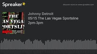 05/15 The Las Vegas Sportsline 2pm-3pm (part 1 of 4)