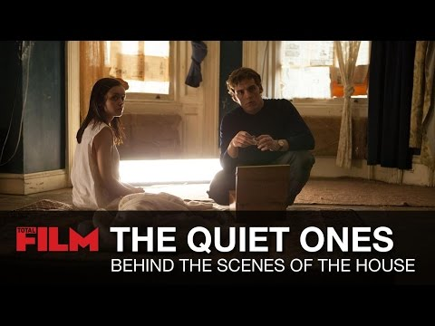 The Quiet Ones: Behind The Scenes of The House