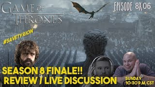 Game of Thrones Season 8 Episode 6 Review & Live Discussion! Game of Thrones Season 8 Finale