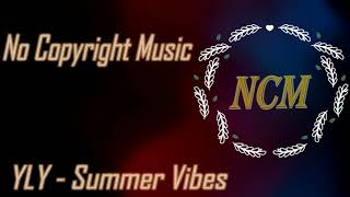 YLY - Summer Vibes (No Copyright Music)