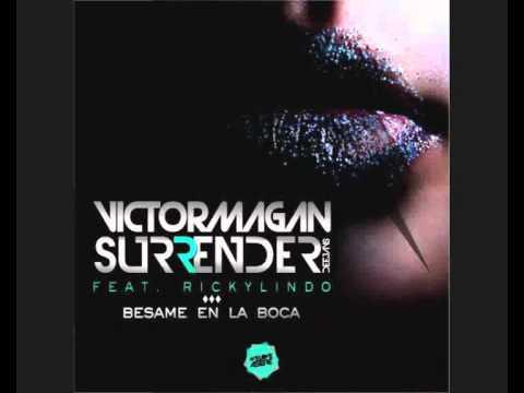 Victor Magan & Surrender Djs Feat. Ricky Lindo - Besame en la Boca