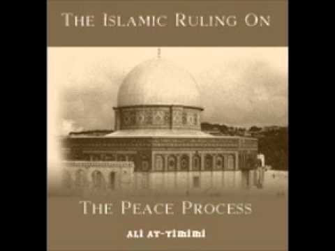 The Islamic Ruling on The Peace Process (Part 2 of 2) - Shaykh Ali Al-Timimi