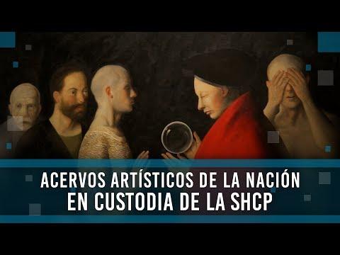 Video Acervos Artísticos de la Nación en Custodia de la SHCP | LHCM