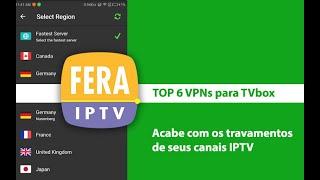 Top 6 - VPNs para acabar com travamentos nos canais IPTV
