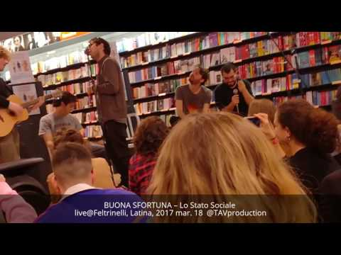 BUONA SFORTUNA – Lo Stato Sociale live@Feltrinelli, Latina, 2017 mar. 18 @TAVproduction
