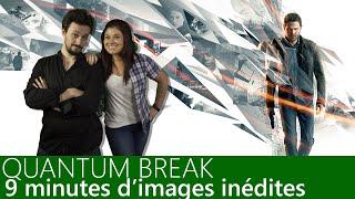 Xbox TV - Quantum Break: 9 minutes de gameplay exclusif sur Xbox One !