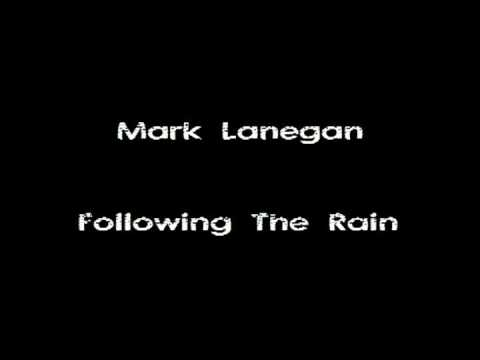 Mark Lanegan - Following The Rain