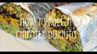 How to Roll a Chipotle Burrito