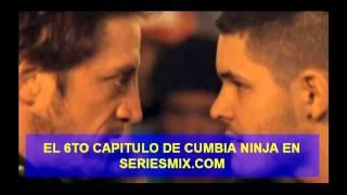 Cumbia Ninja - Capítulo 6 Pesado Como Pluma (completo)