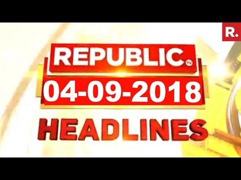 Latest News Headlines - Republic TV   04-09-2018