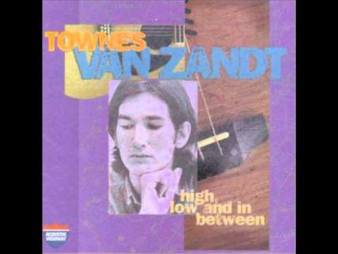 Townes Van Zandt - Dont Let The Sunshine Fool Ya
