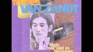 Watch Townes Van Zandt Dont Let The Sunshine Fool Ya video