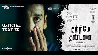Kuttrame Thandanai Official Trailer