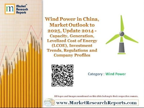 Wind Power in China, Market Outlook to 2025, Update 2014
