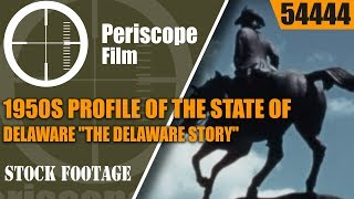 1950s PROFILE OF THE STATE OF DELAWARE  \