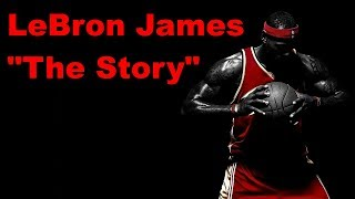 LeBron James - The Story Of Just A Kid From Akron Ohio 2000-2016