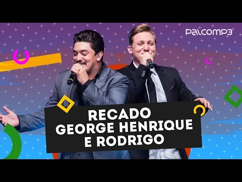 Recado George Henrique e Rodrigo | Palco MP3