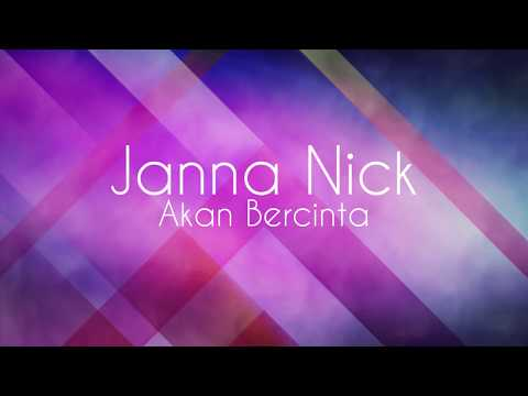 Janna Nick - Akan Bercinta (Lirik)