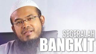 Ceramah Singkat: Segeralah Bangkit - Ustadz Anas Burhanuddin, MA.