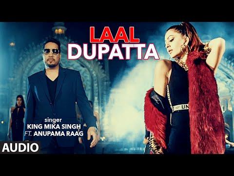 Laal Dupatta Full Audio Song | Mika Singh & Anupama Raag | Latest Hindi Song | T-Series