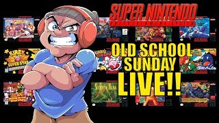 LET'S PLAY SOME SUPER NINTENDO! LIVE OLD SCHOOL SUNDAY!