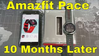 Amazfit Pace GPS Smartwatch: Revisit after 10 months!