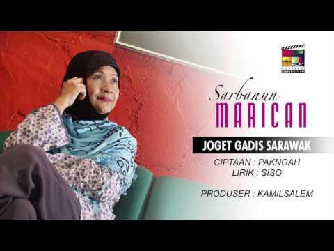 Joget Gadis Sarawak oleh Sarbanun Marican ciptaan Pak Ngah