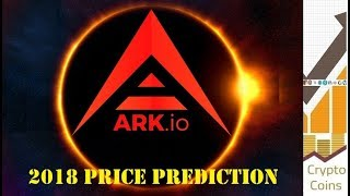 Ark Ecosystem (ARK) Price Prediction for 2018: the All-in-One Blockchain Solutions