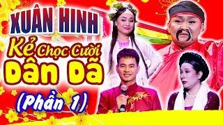 Xuân Hinh | Kẻ Chọc Cười Dân Dã - Phần 1 | LiveShow Kỷ Niệm 40 Năm | Xuân Bắc, Quang Thắng, Vân Dung